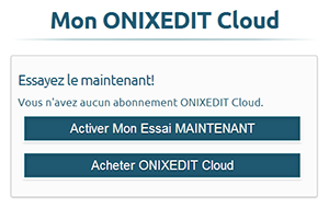 Activez votre essai ONIXEDIT Cloud en un simple clic